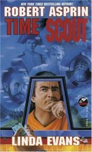 Time Scout - Robert Lynn Asprin, Linda Evans