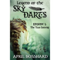 The Two Sisters (Legend of the Sky Darts #1) - April Bosshard