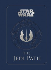 The Jedi Path: A Manual for Students of the Force - Daniel    Wallace