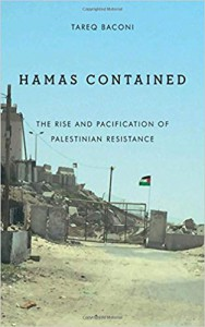 Hamas Contained: The Rise and Pacification of Palestinian Resistance (Stanford Studies in Middle Eastern and Islamic Societies and Cultures) - Tareq Baconi