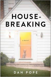 Housebreaking: A Novel - Dan Pope