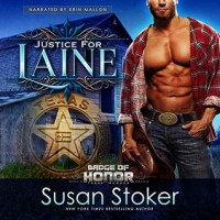 Justice for Laine (Badge of Honor: Texas Heroes Book 4) - Susan Stoker