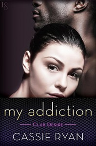 My Addiction (Club Desire) - Cassie Ryan
