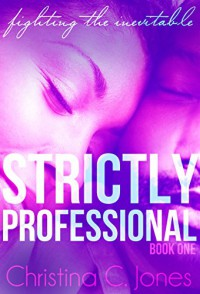 Strictly Professional - Christina C Jones