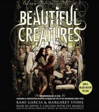 Beautiful Creatures  - Margaret Stohl, Kami Garcia, Kevin T. Collins