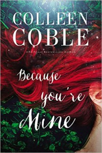 Because You're Mine - Colleen Coble