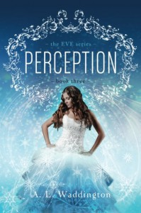 Perception (The EVE Series) (Volume 3) - A.L. Waddington