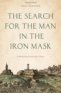 The Search for the Man in the Iron Mask: A Historical Detective Story - Paul Sonnino