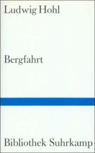 Bergfahrt - Ludwig Hohl