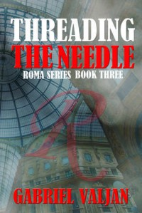 Threading the Needle - Gabriel Valjan