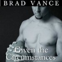 Given the Circumstances - Brad Vance