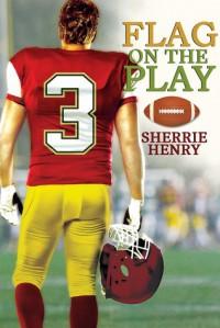 Flag on the Play - Sherrie Henry