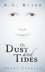 Of Dust and Tides - A.G. Russo