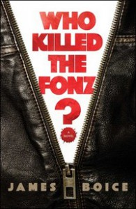 Who Killed the Fonz? - James Boice