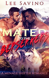 Mated to the Berserkers: A Menage Shifter Romance - Lee Savino, The Brit