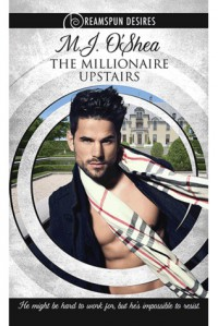 The Millionaire Upstairs - M.J. O'Shea