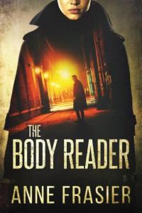 The Body Reader - Anne Frasier