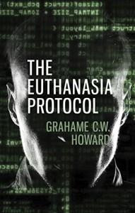 The Euthanasia Protocol - Grahame C. W. Howard