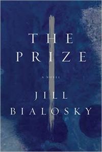 The Prize: A Novel - Jill Bialosky