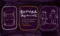 Bitter Medicine: A Graphic Memoir of Mental Illness - Clem Martini, Olivier Martini
