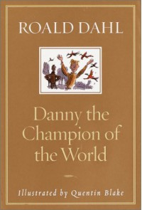 Danny the Champion of the World - Quentin Blake, Roald Dahl