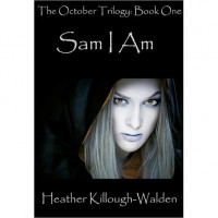 Sam I Am (October Trilogy #1) - Heather Killough-Walden