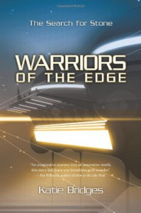 Warriors of the Edge: The Search for Stone - Katie Bridges