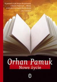 Nowe życie - Orhan Pamuk, Anna Polat
