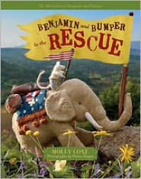 Benjamin and Bumper to the Rescue - Molly Coxe,  Craig Canine (Editor),  Olivier Toppin (Photographer),  Designed by Ian Craig