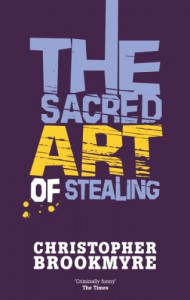 The Sacred Art of Stealing - Christopher Brookmyre