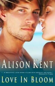 Love In Bloom - Alison Kent