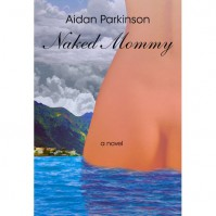 Naked Mommy - Aidan Parkinson
