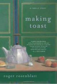 Making Toast - Roger Rosenblatt
