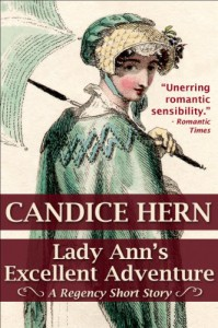 Lady Ann's Excellent Adventure (A Regency Short Story) - Hern,  Candice
