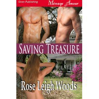 Saving Treasure - Rose Leigh Woods