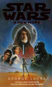 Star Wars Episode IV: A New Hope - Alan Dean Foster, George Lucas