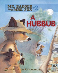 A Hubbub (Mr. Badger and Mrs. Fox) - Brigitte Luciani