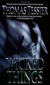 Wicked Things - Thomas Tessier