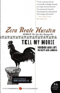 Tell My Horse: Voodoo and Life in Haiti and Jamaica - Zora Neale Hurston