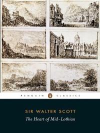 The Heart of Midlothian (Penguin Classics) - Walter Scott