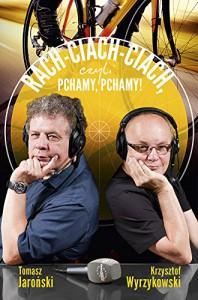 Rach-ciach-ciach czyli pchamy, pchamy! - Jaronski Tomasz Wyrzykowski Krzysztof
