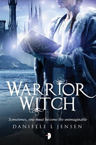 Warrior Witch: Malediction Trilogy Book Three - Danielle L. Jensen