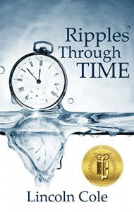 Ripples Through Time - Lincoln Cole