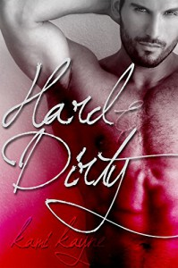 Hard & Dirty (Vices Book 1) - Kami Kayne