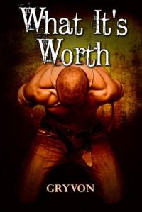 What It's Worth - Gryvon