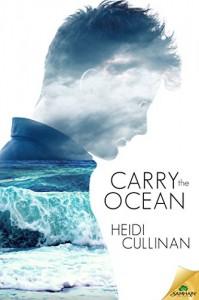 Carry the Ocean - Heidi Cullinan