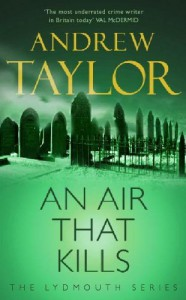 An Air That Kills (Lydmouth Series) - Andrew Taylor