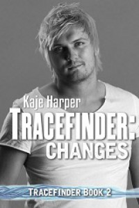 Tracefinder: Changes - Kaje Harper