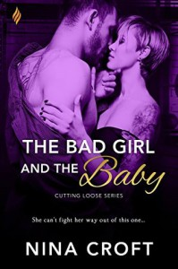 The Bad Girl and the Baby (Cutting Loose) - Nina Croft