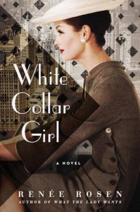 White Collar Girl: A Novel - Renee Rosen
